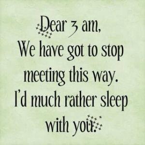 Dear 3 am. about sleep