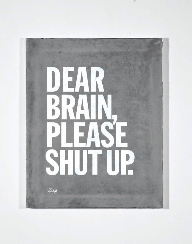 dear brain, please shut up