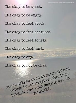 It's okay to  feel like this